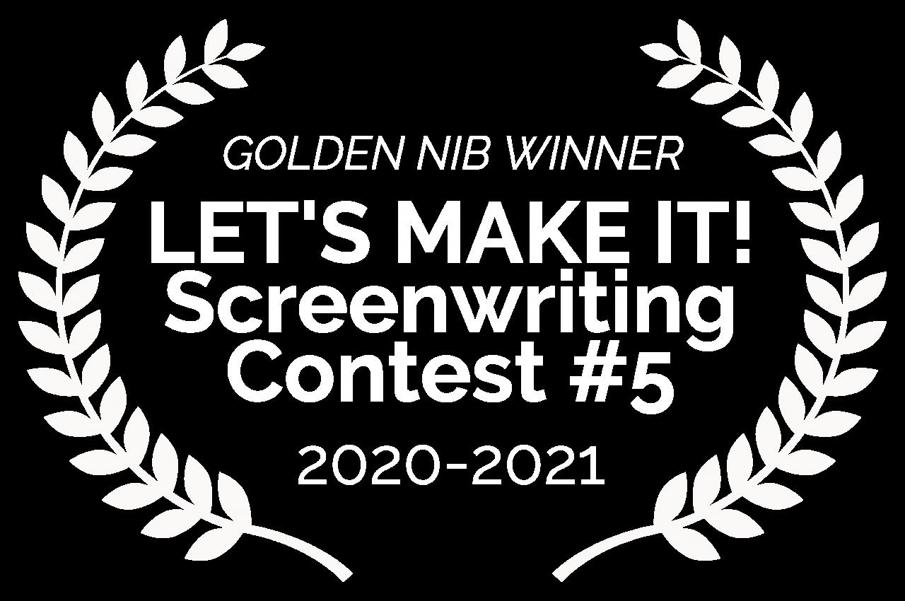 GOLDENNIBWINNER-LETSMAKEITScreenwritingContest5-2020-2021 B white